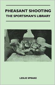Pheasant Shooting - The Sportsman's Library - Leslie Sprake