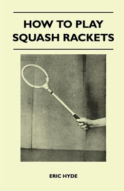 How to Play Squash Rackets - Hyde, Eric