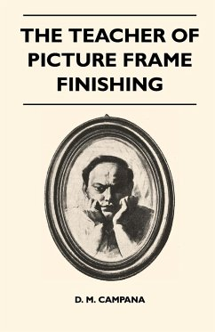 The Teacher of Picture Frame Finishing - Campana, D. M.