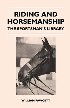 Riding and Horsemanship - The Sportsman's Library - Fawcett, William