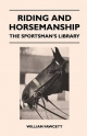 Riding and Horsemanship - The Sportsman's Library - William Fawcett