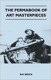 The Permabook Of Art Masterpieces - Ray Brock