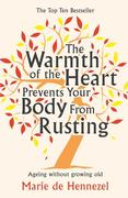 De Hennezel, Marie: The Warmth of the Heart Prevents Your Body from Rusting