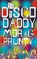 Disco Daddy - Morag Prunty