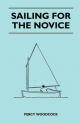 Sailing for the Novice - Percy Woodcock