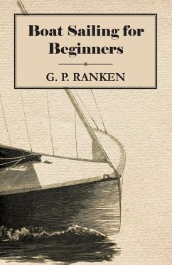 Boat Sailing for Beginners - Ranken, G. P.