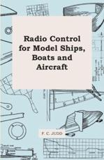 Radio Control for Model Ships, Boats and Aircraft - F C Judd
