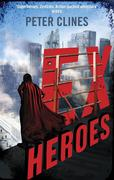Peter Clines: Ex-Heroes
