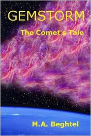 Gemstorm: The Comet's Tale - M. A. Beghtel