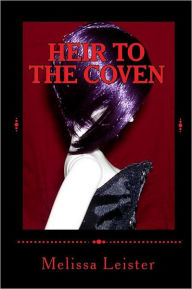 Heir to the Coven: Natasha Carmichael: Book One - Melissa Leister