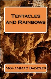 Tentacles and Rainbows - Mohammad Badeges