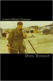 Letters Home: Vietnam 1968-1969 - Don Bishop