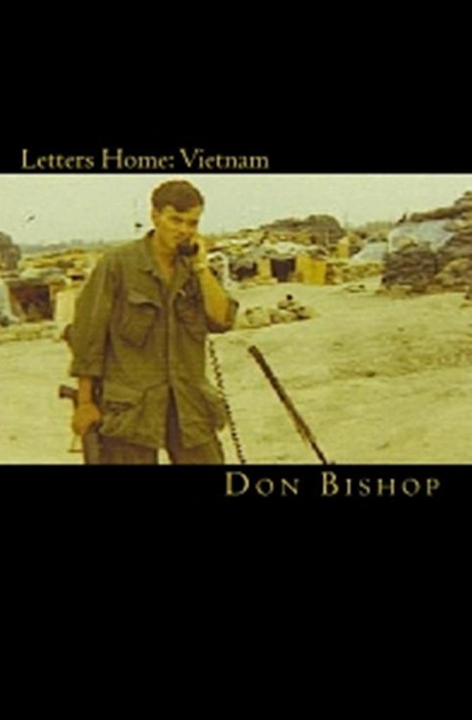 Letters Home: Vietnam 1968-1969 als eBook von Don Bishop - BookBaby