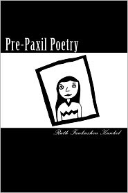 Pre-Paxil Poetry - Ruth Fankushen Kunkel