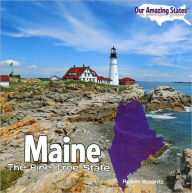 Maine: The Pine Tree State (Our Amazing States Series) - Robin Koontz