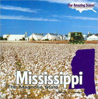Mississippi: The Magnolia State (Our Amazing States Series) - Miriam Coleman