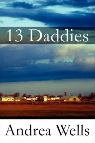 13 Daddies - Andrea Wells
