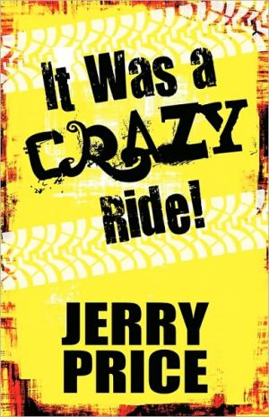 It Was A Crazy Ride! - Jerry Price