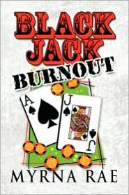 Black Jack Burnout - Myrna Rae