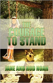 The Courage To Stand - Jane And Rod Noah