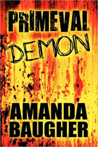 Primeval Demon - Amanda Baugher