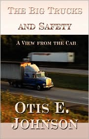 The Big Trucks And Safety - Otis E. Johnson