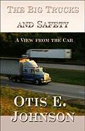 The Big Trucks and Safety: A View from the Cab