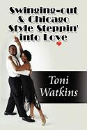 Swinging-Out & Chicago Style Steppin' Into Love