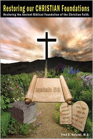 Restoring Our Christian Foundations - Fred D. Hofeldt M.D.