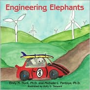 Engineering Elephants - Emily M. Hunt Ph.D., Michelle L. Pantoya Ph. D.