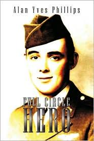 Full Circle Hero - Alan Yves Phillips