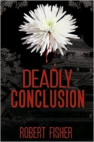 Deadly Conclusion - Robert Fisher