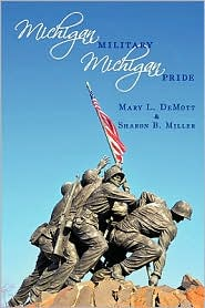 Michigan Millitary - Michigan Pride - Mary L. Demott & Sharon B. Miller