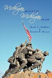 Michigan Millitary - Michigan Pride - Mary L. Demott &. Sharon B. Miller, L. Demott &. Sharon B. / Demott, Mary Louise