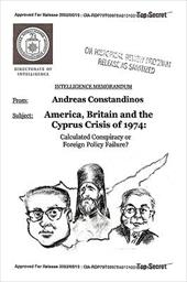 America, Britain and the Cyprus Crisis of 1974: Calculated Conspiracy or Foreign Policy Failure? - Constandinos, Dr Andreas / Constandinos, Andreas
