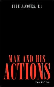 Man And His Actions - P.D Jude Jacques