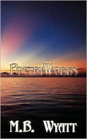 Poetryworks - M.B. Wyatt