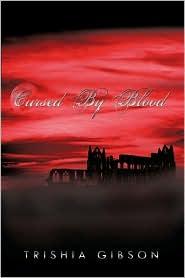 Cursed By Blood - Trishia Gibson