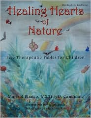Healing Hearts Of Nature: Five Theraputic Fables for Children - Marisol Blanco