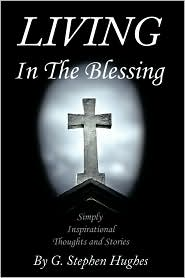 Living In The Blessing - G. Stephen Hughes
