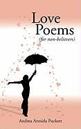 Love Poems Love Poems: For Non-Believers (for Non-Believers)