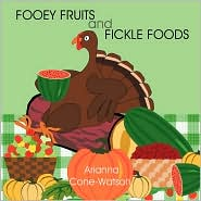 Fooey Fruits And Fickle Foods - Arianna Cone-Watson
