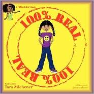 100% Real - Tara Michener
