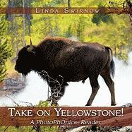 Take on Yellowstone!: A Photophonics(r) Reader