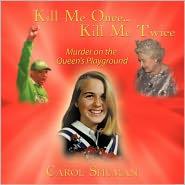 Kill Me Once. Kill Me Twice - Carol Shuman