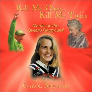 Kill Me Once. Kill Me Twice
