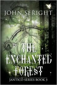The Enchanted Forest: Jantico Series Book 3 - John Seright