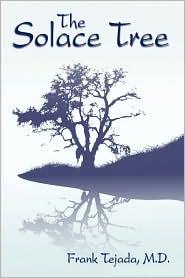 The Solace Tree - M.D. Frank Tejada