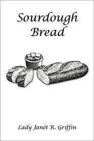 Sourdough Bread - Lady Janet R. Griffin