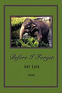 Before I Forget: My Life